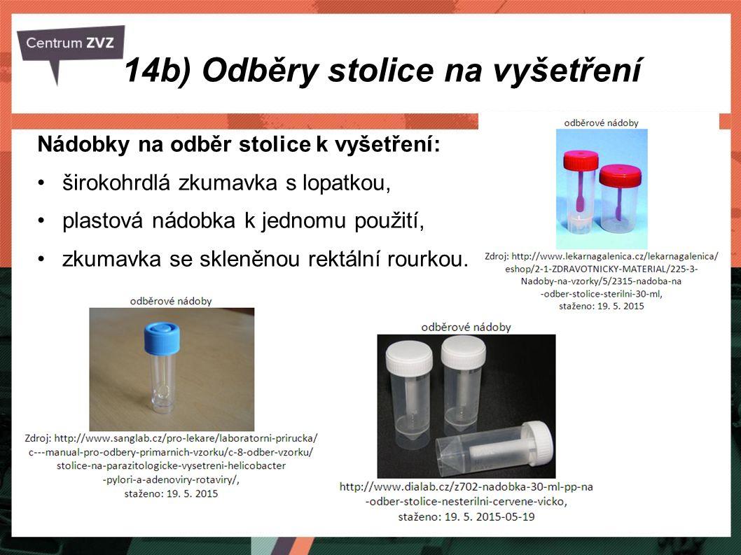 14b) Odběry stolice na vyšetření Nádobky na odběr stolice k vyšetření: širokohrdlá zkumavka s lopatkou, plastová nádobka k jednomu použití, zkumavka s