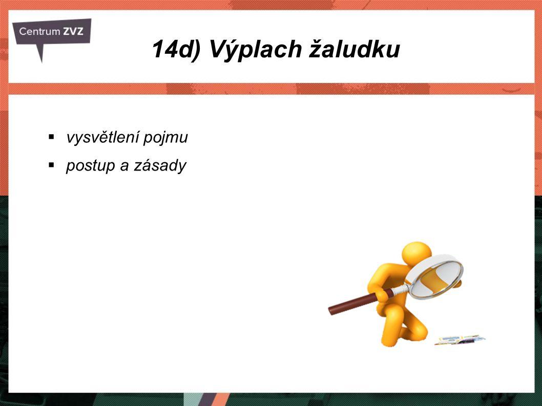 14d) Výplach žaludku  vysvětlení pojmu  postup a zásady
