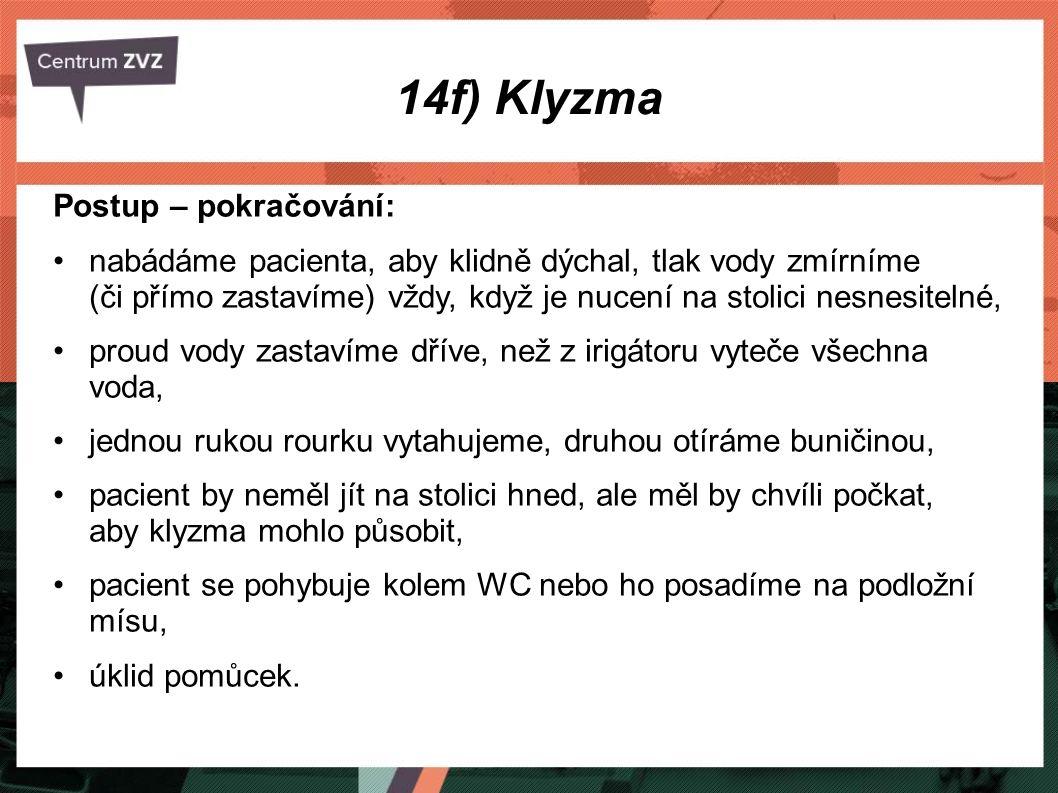 14f) Klyzma Postup – pokračování: nabádáme pacienta, aby klidně dýchal, tlak vody zmírníme (či přímo zastavíme) vždy, když je nucení na stolici nesnes