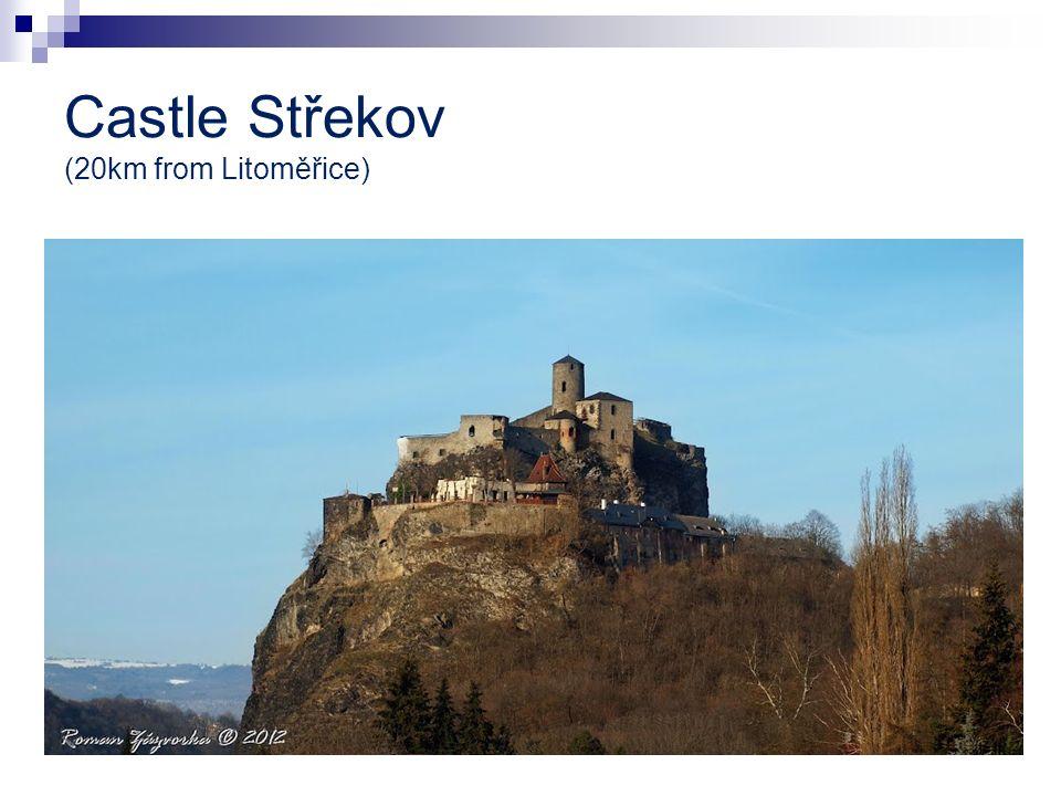 Castle Střekov (20km from Litoměřice)