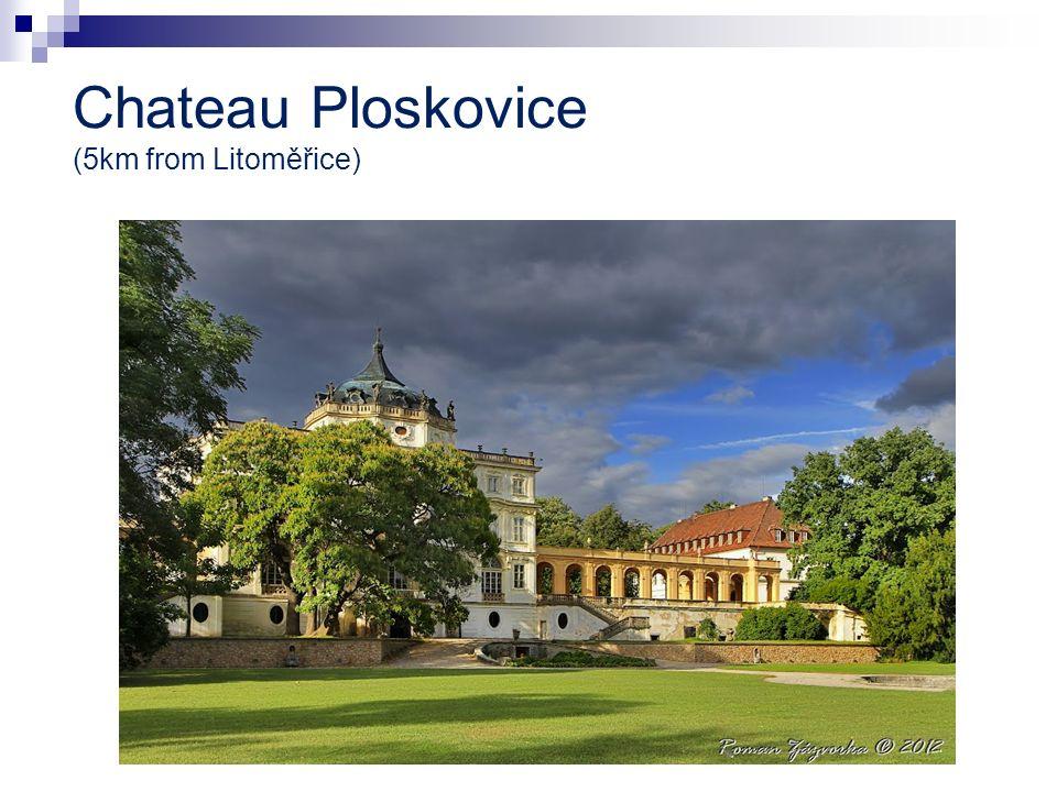 Chateau Ploskovice (5km from Litoměřice)