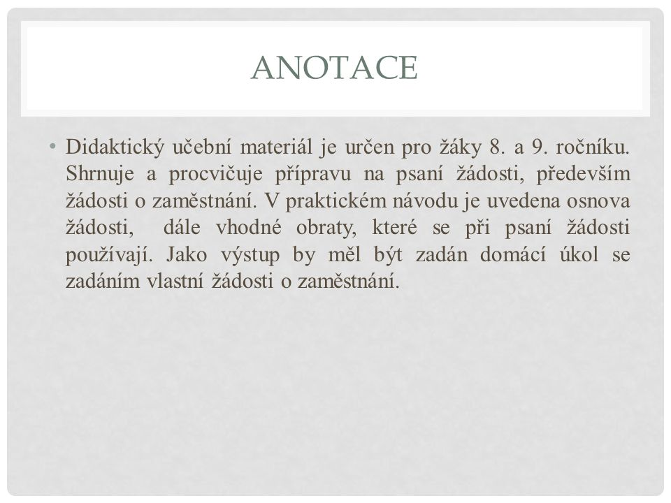 ANOTACE Didaktický učební materiál je určen pro žáky 8.