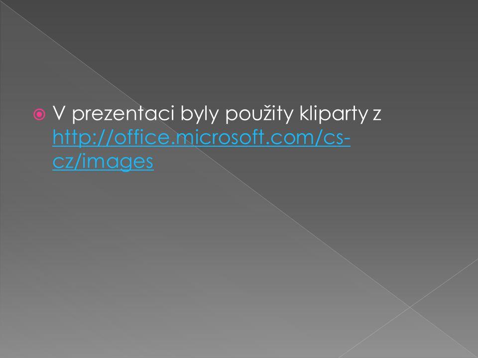  V prezentaci byly použity kliparty z http://office.microsoft.com/cs- cz/images http://office.microsoft.com/cs- cz/images