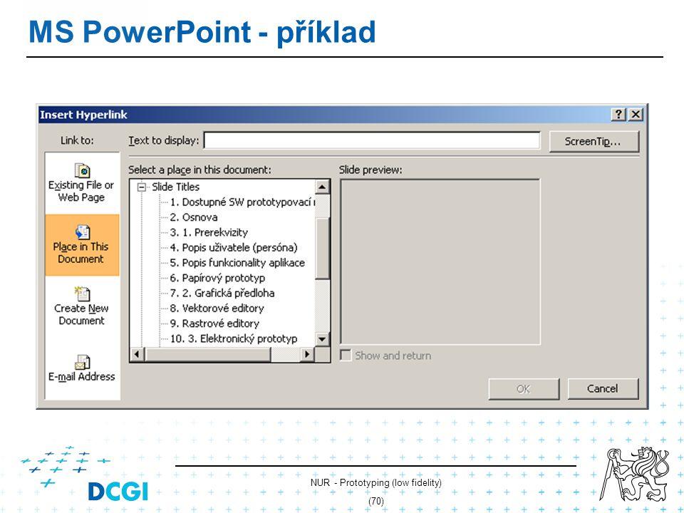 NUR - Prototyping (low fidelity) (69) MS PowerPoint Vektorová grafika Hypertextové odkazy Vložené obrázky a videa Animace