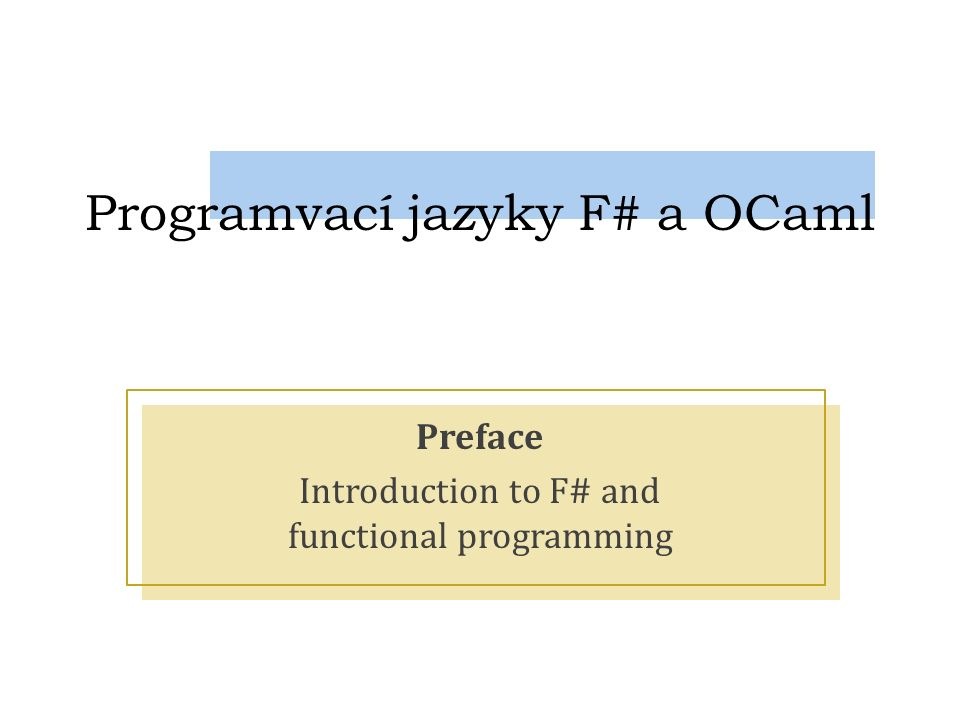 NPRG049— Programovací jazyky OCaml a F#Tomáš Petříček, http://tomasp.net/mffhttp://tomasp.net/mff »Value binding is also an expression »If we use line-break in F#, we don't need in Value binding as an expression > let n = 2 * 3 in 100*n + n;; val it : int = 606 > 10 + (let n = 2 * 3 in 100*n + n) + 20;; val it : int = 636 > 10 + (let n = 2 * 3 100 * n + n) + 20;; val it : int = 636 White-space sensitive We can still do the same thing!