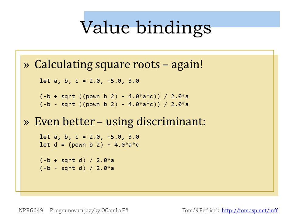 NPRG049— Programovací jazyky OCaml a F#Tomáš Petříček, http://tomasp.net/mffhttp://tomasp.net/mff »Calculating square roots – again.