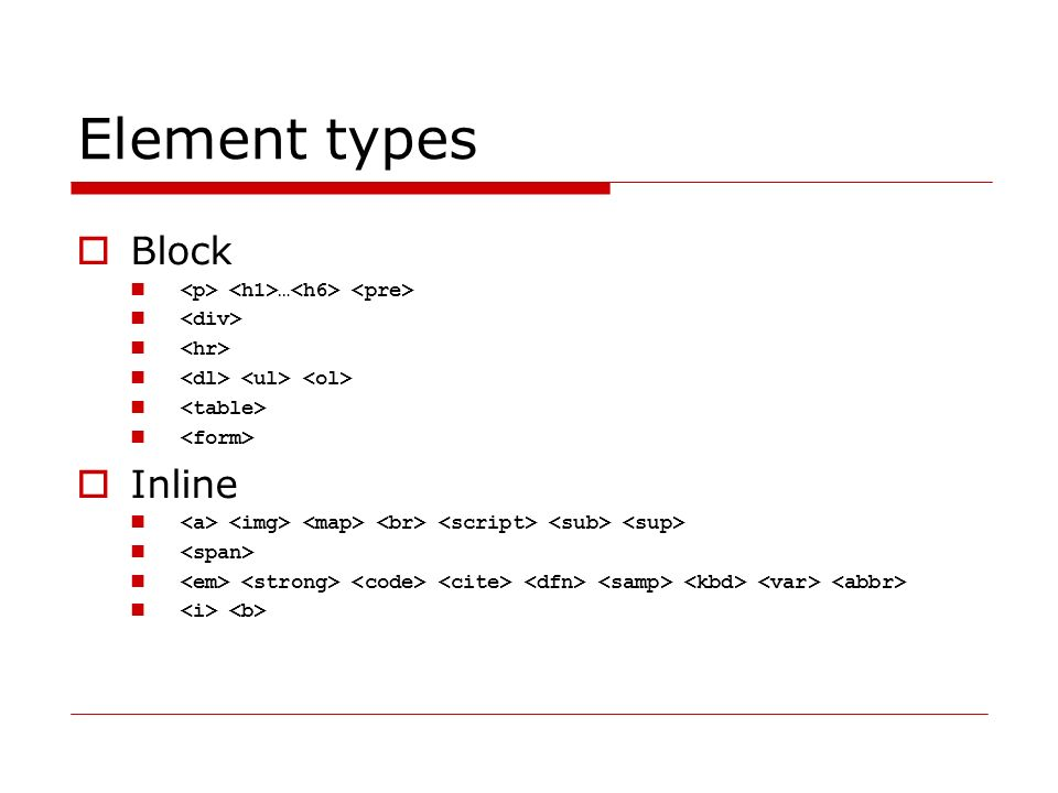 Element types  Block …  Inline
