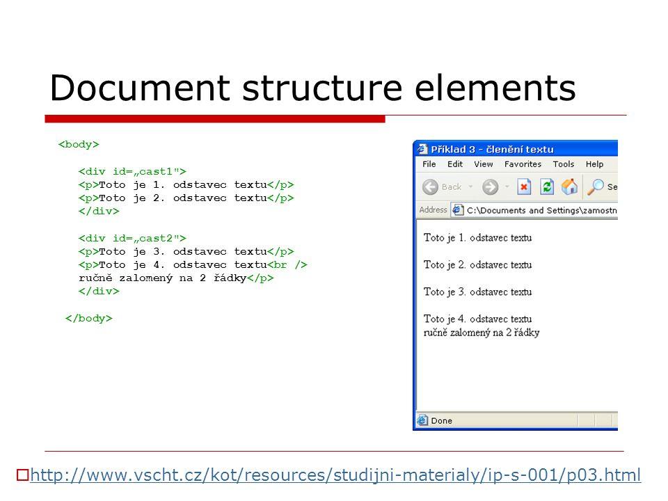 Document structure elements Toto je 1. odstavec textu Toto je 2. odstavec textu Toto je 3. odstavec textu Toto je 4. odstavec textu ručně zalomený na