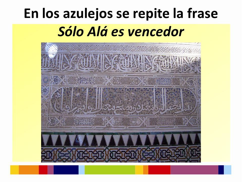 En los azulejos se repite la frase Sólo Alá es vencedor