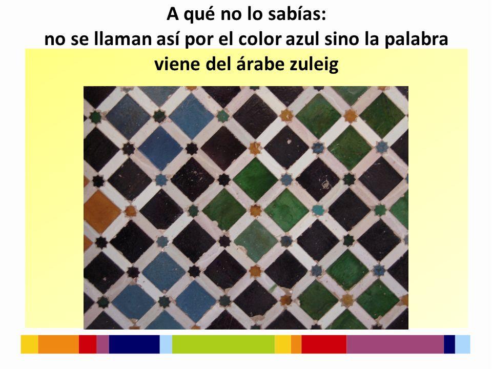 A qué no lo sabías: no se llaman así por el color azul sino la palabra viene del árabe zuleig