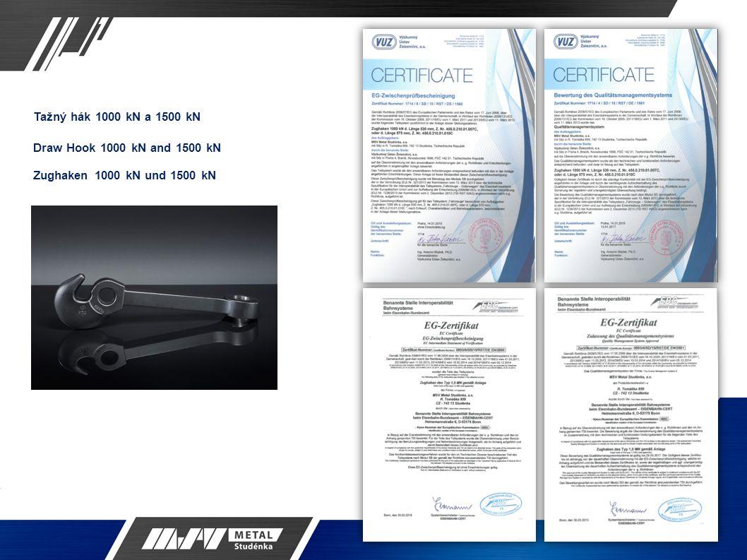 Tažný hák 1000 kN a 1500 kN Draw Hook 1000 kN and 1500 kN Zughaken 1000 kN und 1500 kN
