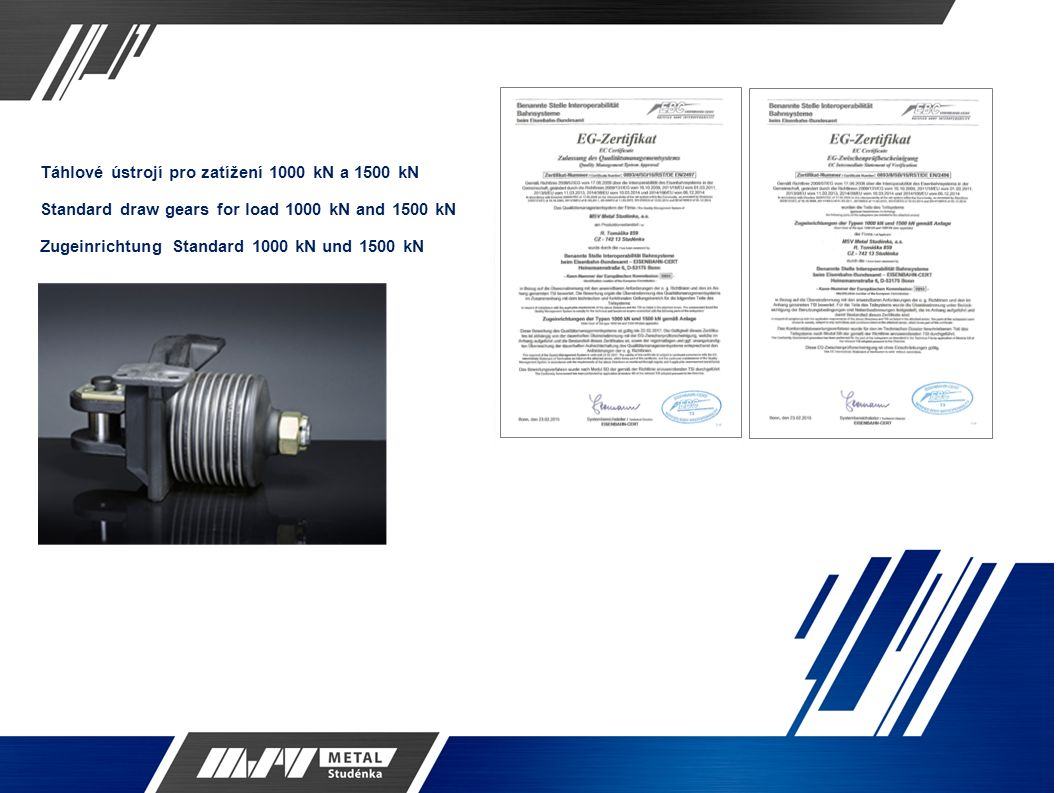 Táhlové ústrojí pro zatížení 1000 kN a 1500 kN Standard draw gears for load 1000 kN and 1500 kN Zugeinrichtung Standard 1000 kN und 1500 kN