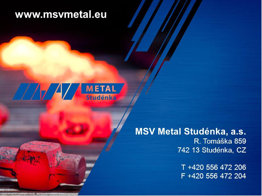 www.msvmetal.eu MSV Metal Studénka, a.s. R.