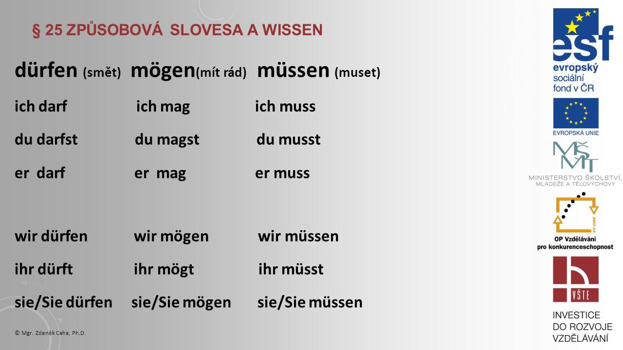 "§ 24 VAZBA ""ES GIBT es gibt + 4.p (gibt´s) -je, jsou -existuje, nachází se Wo gibt es einen Supermarkt."