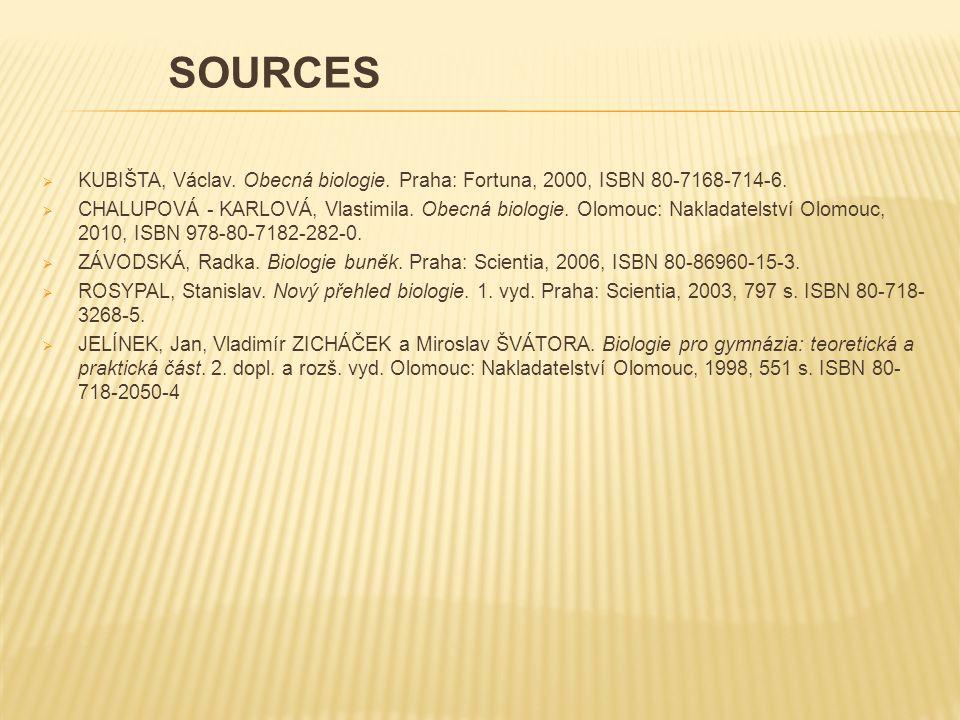  KUBIŠTA, Václav. Obecná biologie. Praha: Fortuna, 2000, ISBN 80-7168-714-6.