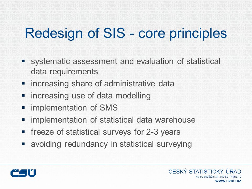 ČESKÝ STATISTICKÝ ÚŘAD Na padesátém 81, 100 82 Praha 10 www.czso.cz Major findings (3)  Importance of training and transfer of SMS know-how  Focus on the subject matter topics and use of SMS tools in statistical practice is advisable