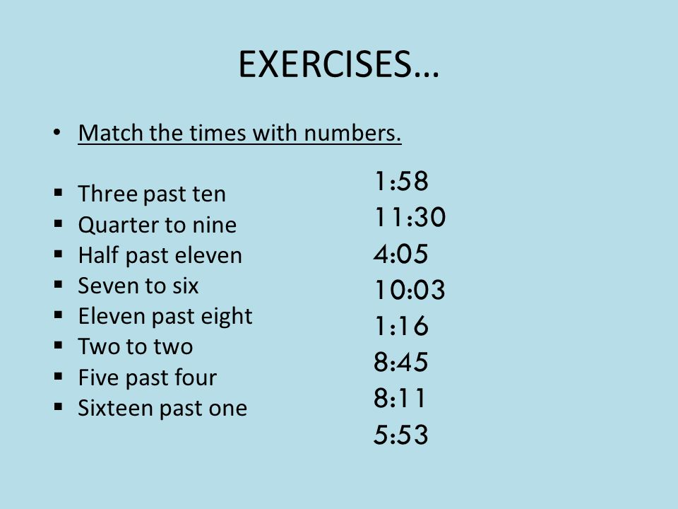 EXERCISES… Match the times with numbers.