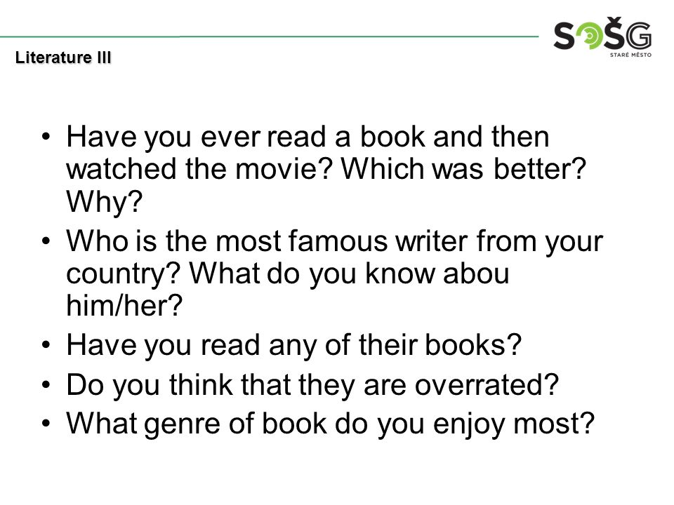 Have you ever read a book and then watched the movie.
