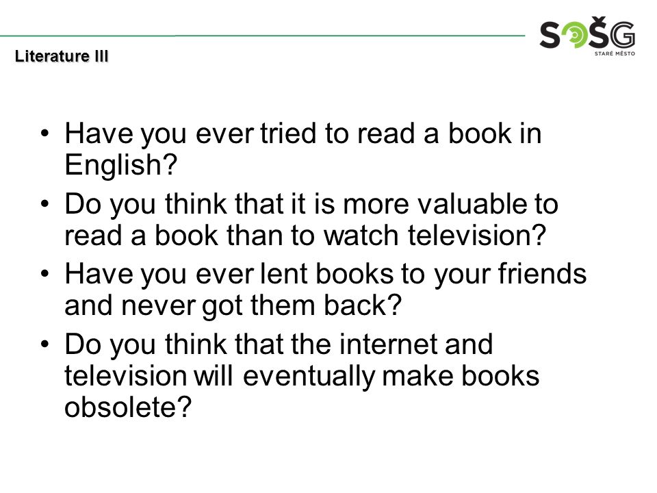 Have you ever tried to read a book in English.