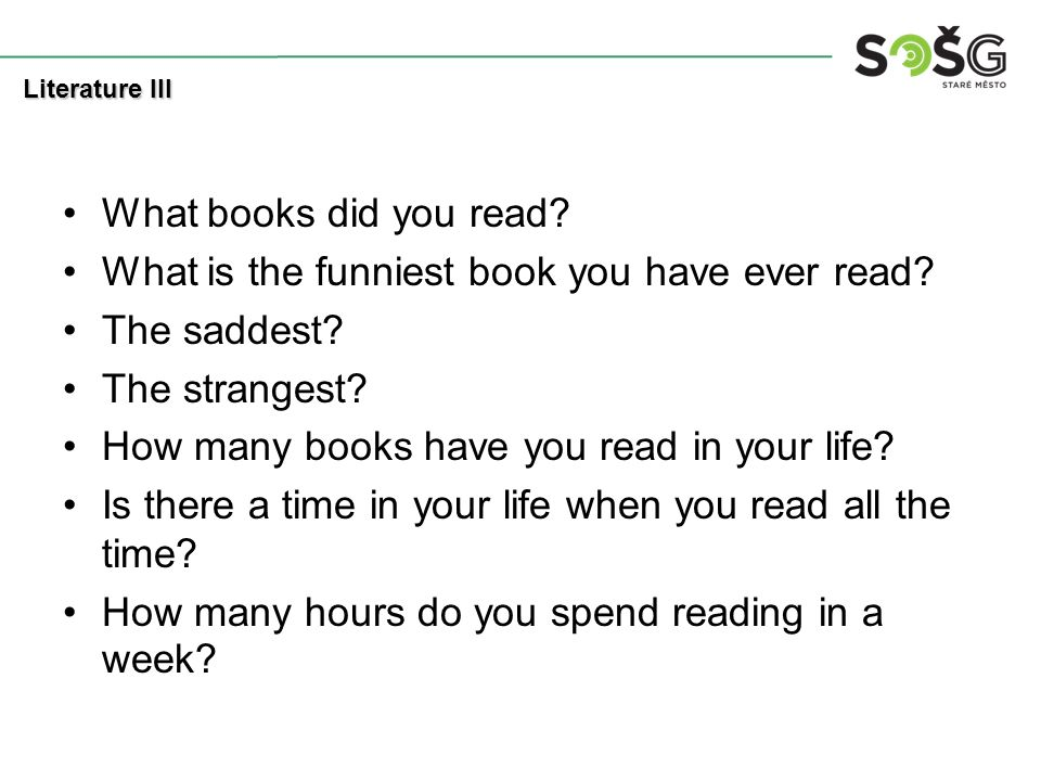 What books did you read. What is the funniest book you have ever read.