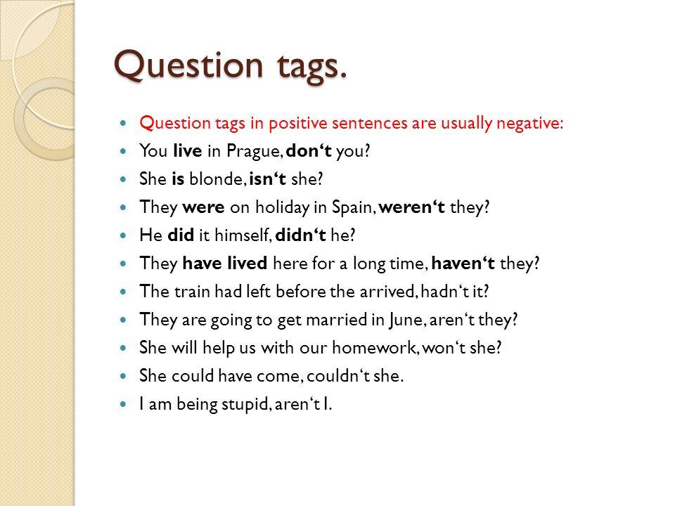 Question tags in negative sentences.