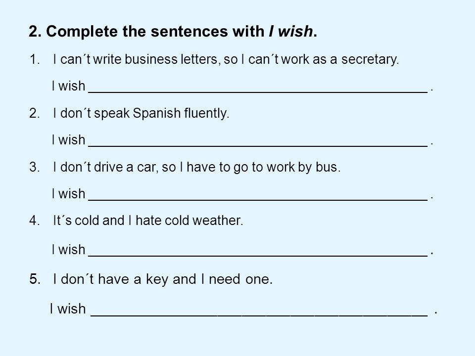 Key: 1.I can´t write business letters, so I can´t work as a secretary.