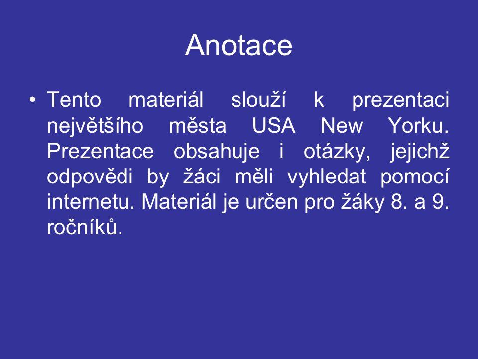 Anotace Tento materiál slouží k prezentaci největšího města USA New Yorku.