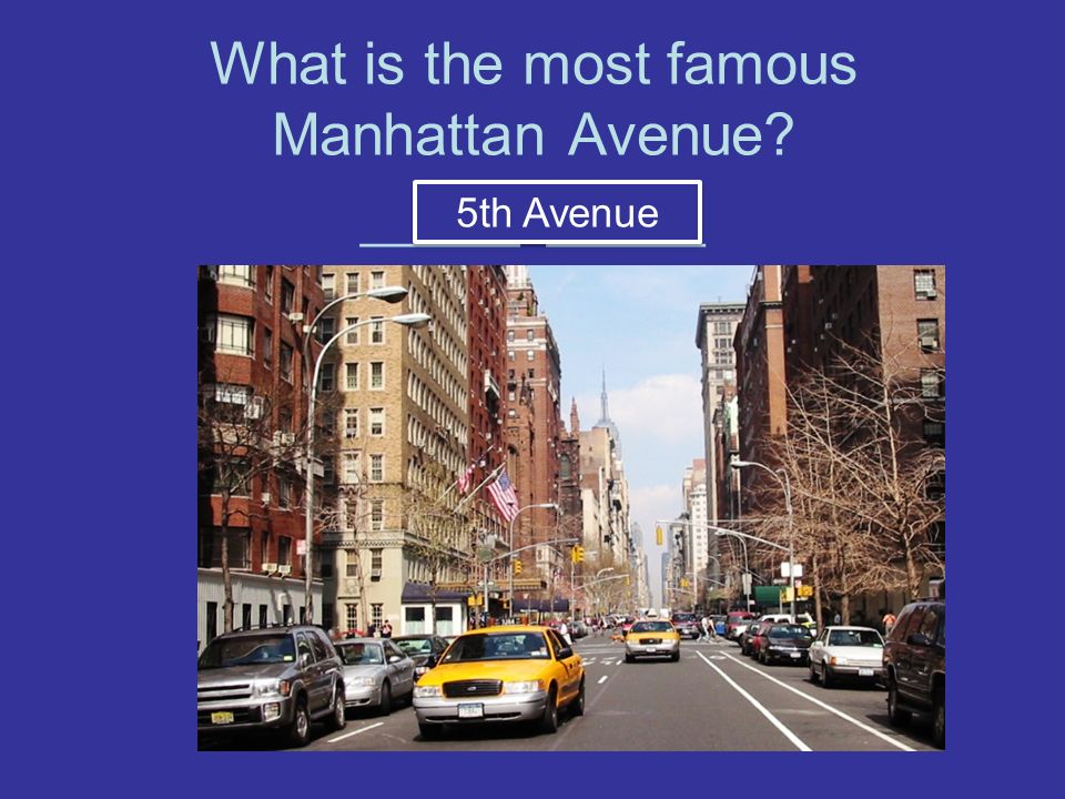 What is the most famous Manhattan Avenue ______ ______ 5th Avenue