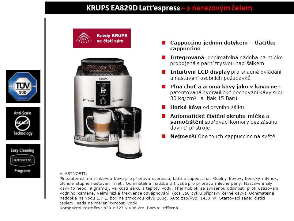 KRUPS EA829E Latt'espress – s nerezovým čelom Cappuccino jedným dotykom - tlačidlo cappuccino Integrovaná odnímateľná nádoba na mlieko prepojená s parnou tryskou nad šálkou Intuitívne LCD display pre jednoduché ovládanie a nastavenie osobných požiadaviek Plná chuť a aróma kávy ako v kaviarni - patentované hydraulické utláčanie kávy silou kg/cm 2 a tlak 15 Barov Horúca káva od prvej šálky Automatické čistenie okruhu mlieka a samočistenie sparovacej komory bez zásahu dovnútra prístroja Najmenší One touch cappuccino na svete VLASTNOSTI: Plnoautomat na zrnkovú kávu na prípravu espressa, latté a cappuccina.