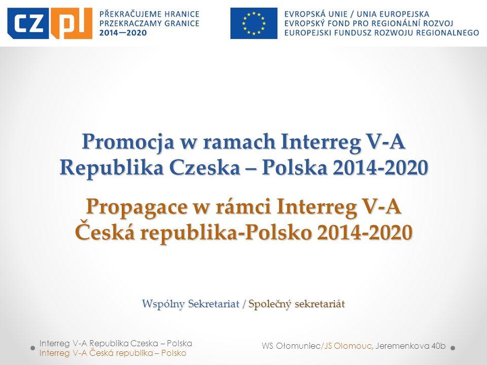 Interreg V-A Republika Czeska – Polska Interreg V-A Česká republika – Polsko WS Ołomuniec/JS Olomouc, Jeremenkova 40b Promocja w ramach Interreg V-A R