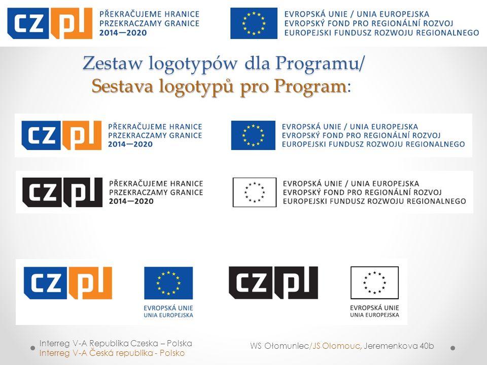 Zestaw logotypów dla Programu/ Sestava logotypů pro Program Zestaw logotypów dla Programu/ Sestava logotypů pro Program: Interreg V-A Republika Czeska