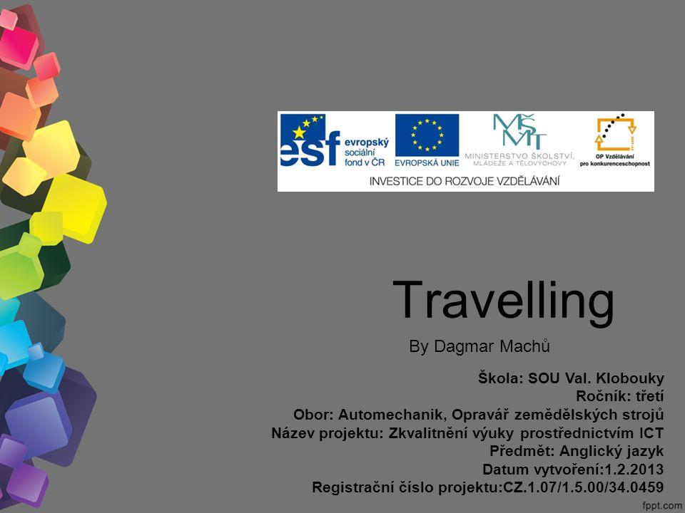 Travelling By Dagmar Machů Škola: SOU Val.