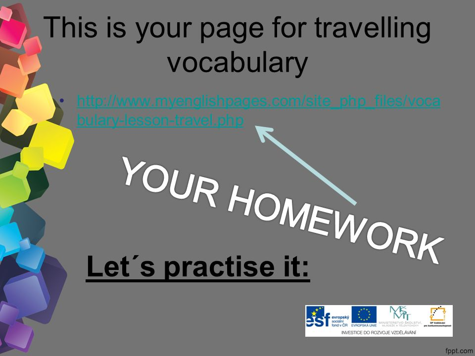This is your page for travelling vocabulary http://www.myenglishpages.com/site_php_files/voca bulary-lesson-travel.phphttp://www.myenglishpages.com/si