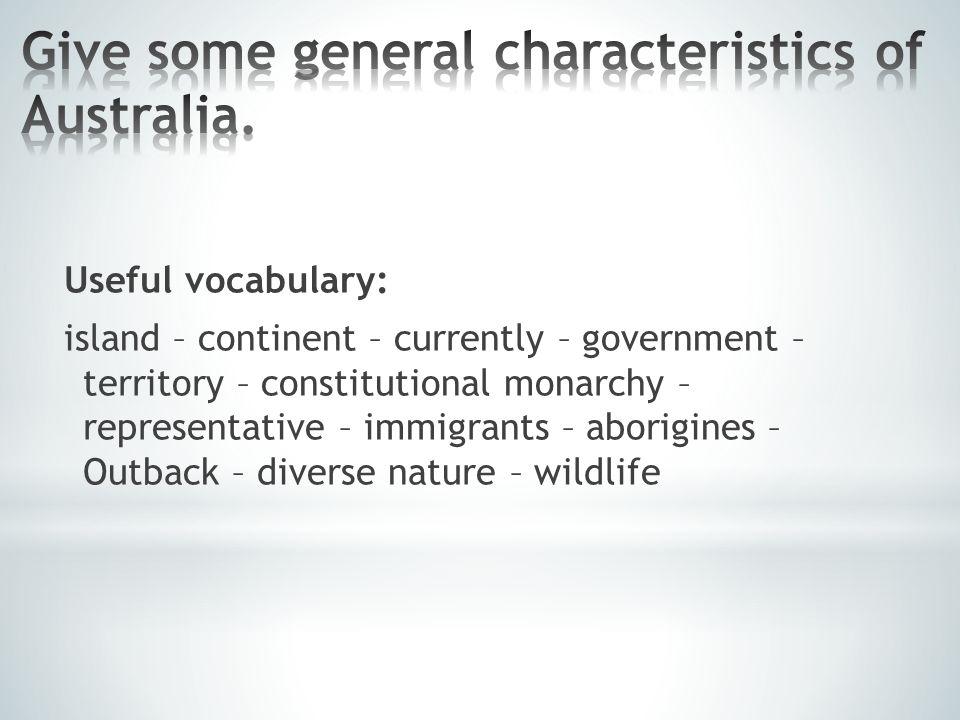 Useful vocabulary: Aborigines – settlement – hunter – convicts – penal colony – explorer – discover – gold rush – devastating – commonwealth – establish