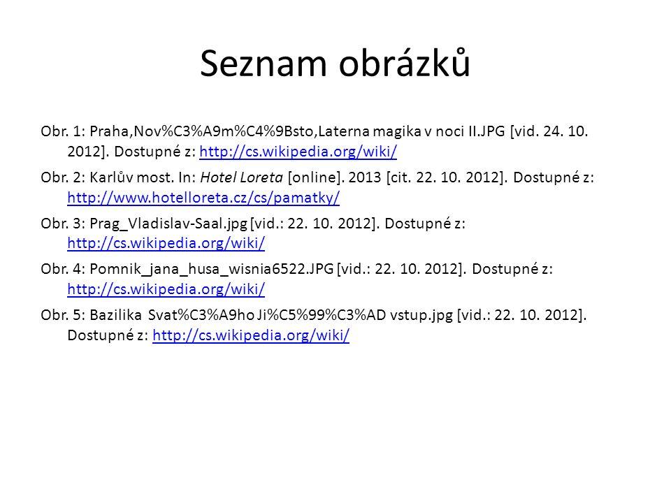 Seznam obrázků Obr. 1: Praha,Nov%C3%A9m%C4%9Bsto,Laterna magika v noci II.JPG [vid. 24. 10. 2012]. Dostupné z: http://cs.wikipedia.org/wiki/http://cs.