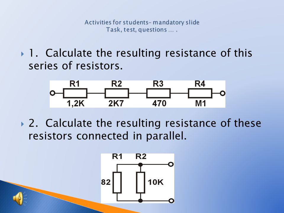  1.Calculate the resulting resistance of this series of resistors.