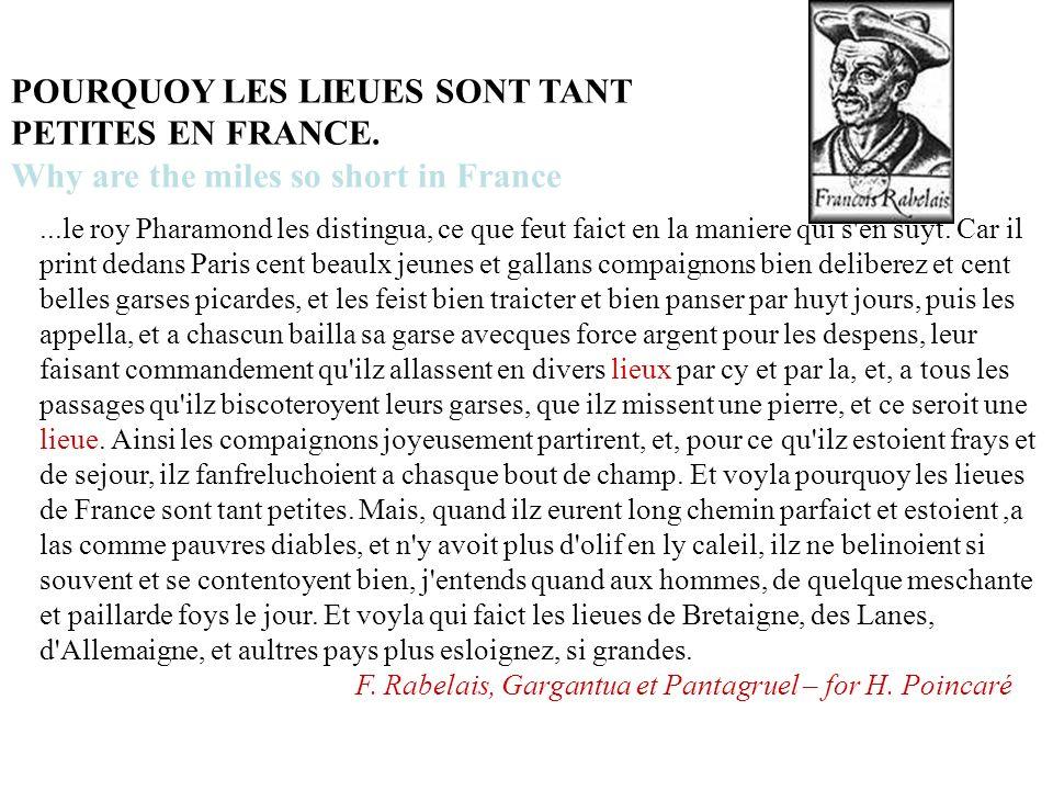 POURQUOY LES LIEUES SONT TANT PETITES EN FRANCE. Why are the miles so short in France...le roy Pharamond les distingua, ce que feut faict en la manie