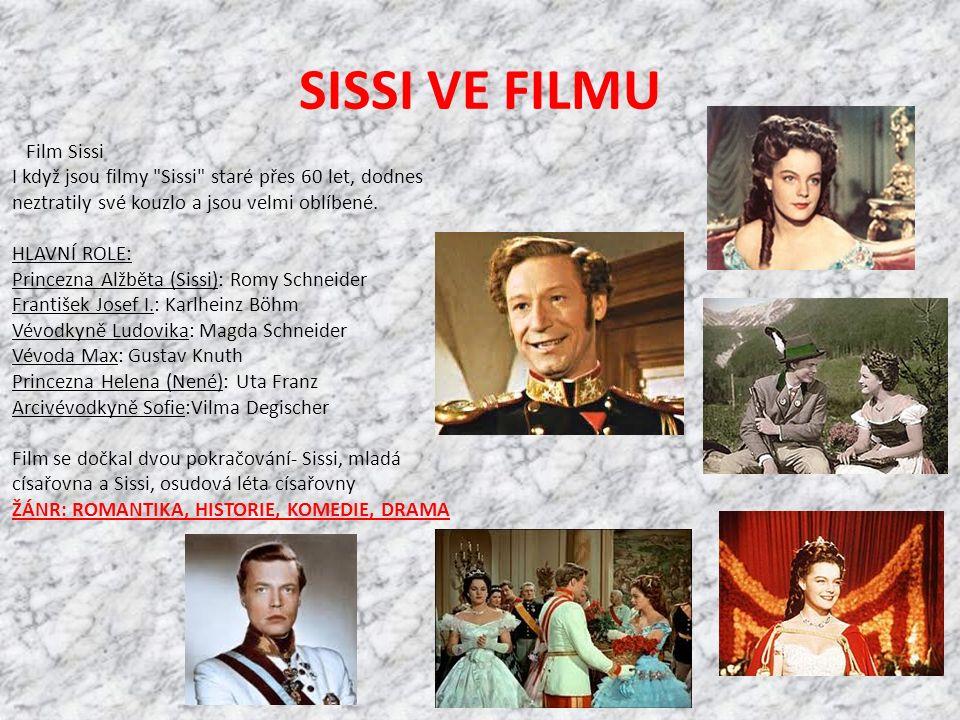 SISSI VE FILMU Film Sissi I když jsou filmy