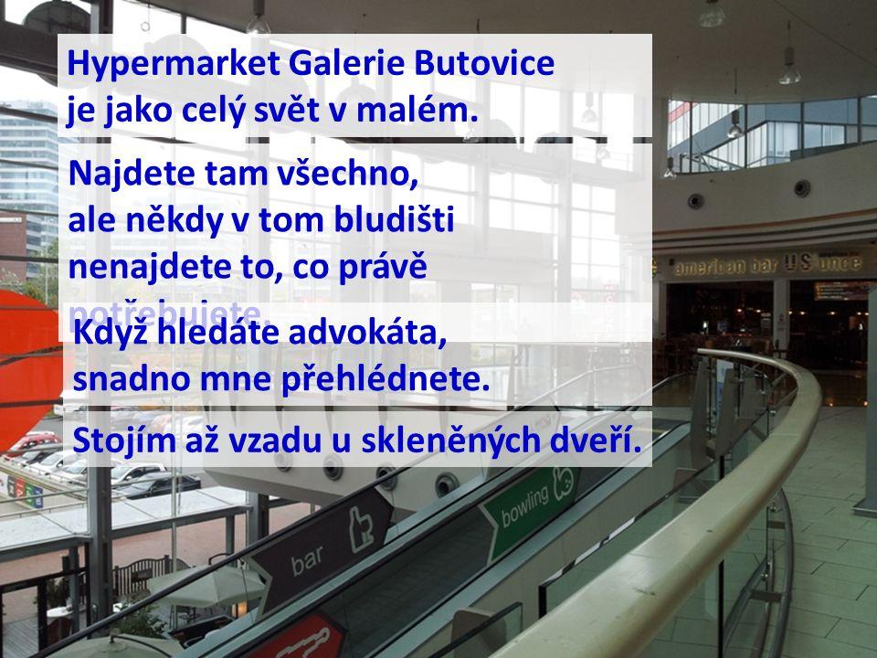 Hypermarket Galerie Butovice je jako celý svět v malém. Najdete tam všechno, ale někdy v tom bludišti nenajdete to, co právě potřebujete. Když hledáte