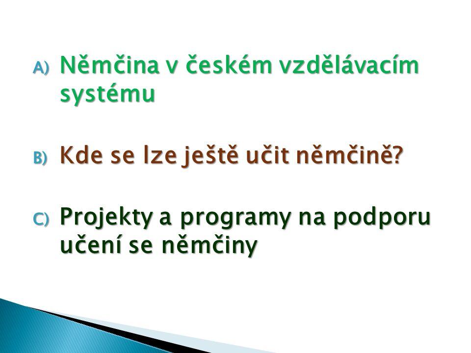 A) Němčina v českém vzdělávacím systému B) Kde se lze ještě učit němčině.