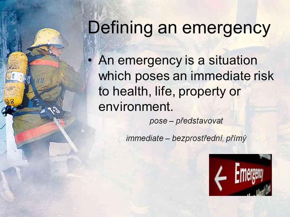 Defining an emergency Most emergencies require urgent intervention to prevent a worsening of the situation.