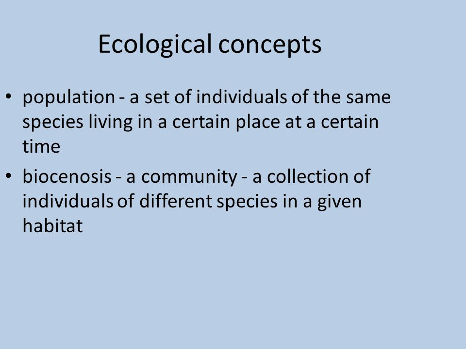 Ecological concepts ecosystem - a set of organisms and their environment an ecological niche - the place and functional classification of organisms in an ecosystem