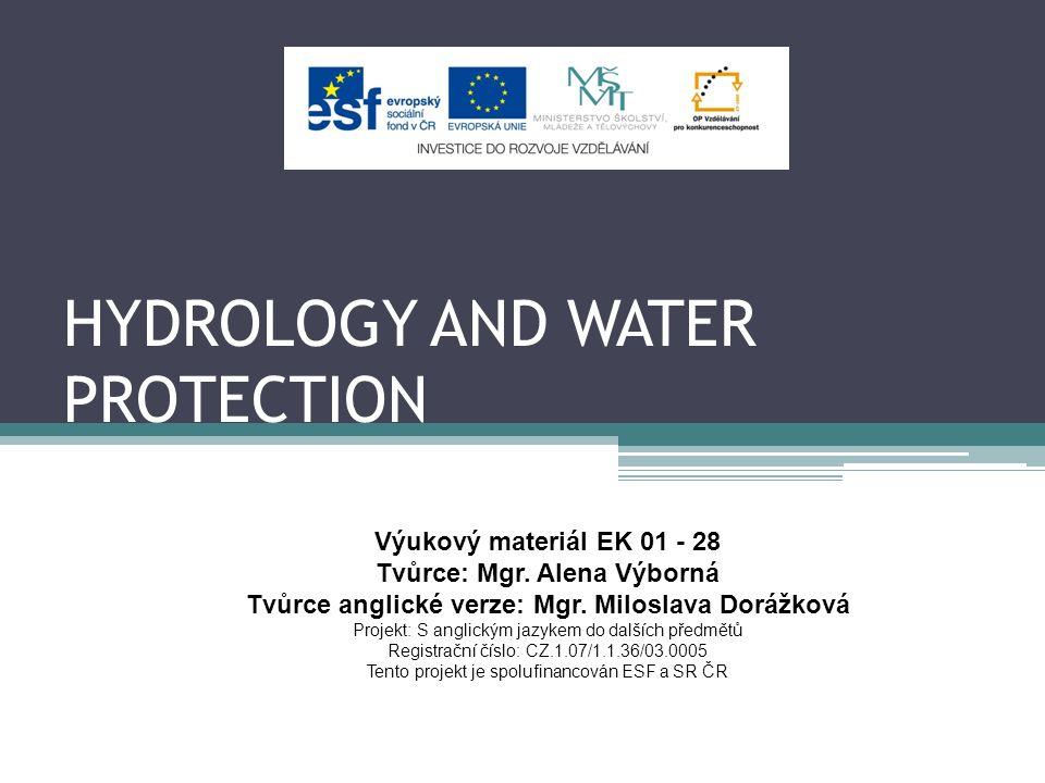 HYDROLOGY AND WATER PROTECTION Výukový materiál EK 01 - 28 Tvůrce: Mgr.