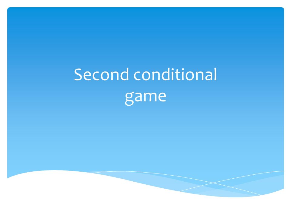 Second conditional game