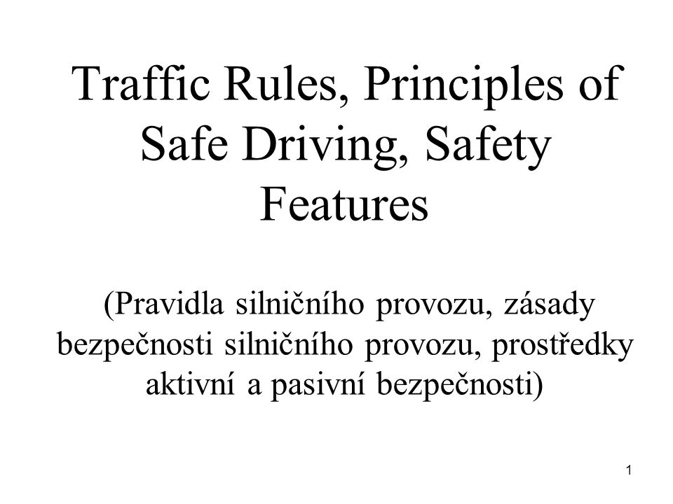 Traffic rules, Principles of Safe Driving  Traffice Rules  Observe / exceed speed limits  Penalty / fine  Your way of driving 2