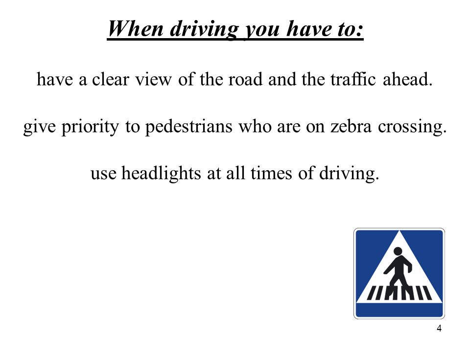 When driving you have to: observe speed limits:  50 m per hour in the town or village  90 km per hour outside of towns  130 km per hour on motorways 5