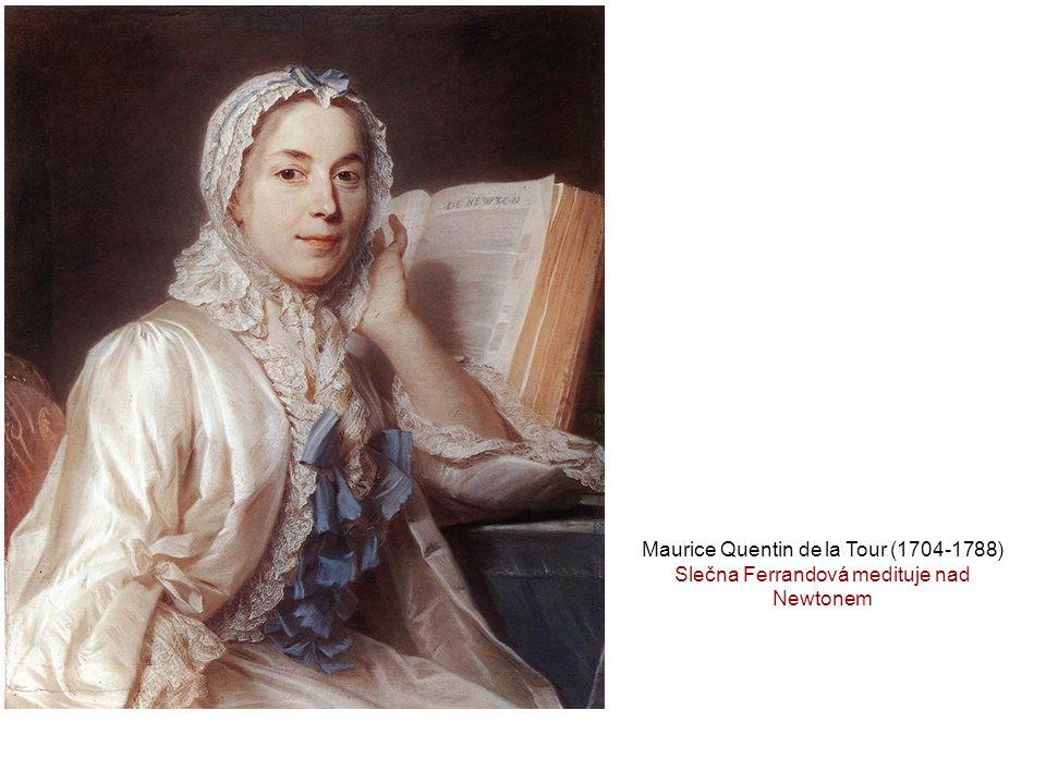 Maurice Quentin de la Tour (1704-1788) Slečna Ferrandová medituje nad Newtonem