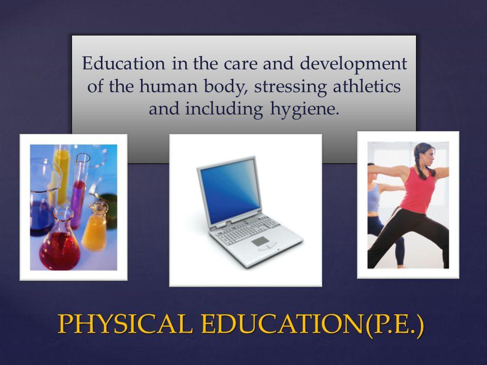 PHYSICAL EDUCATION(P.E.)