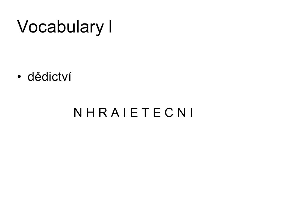 Vocabulary I dědictví N H R A I E T E C N I
