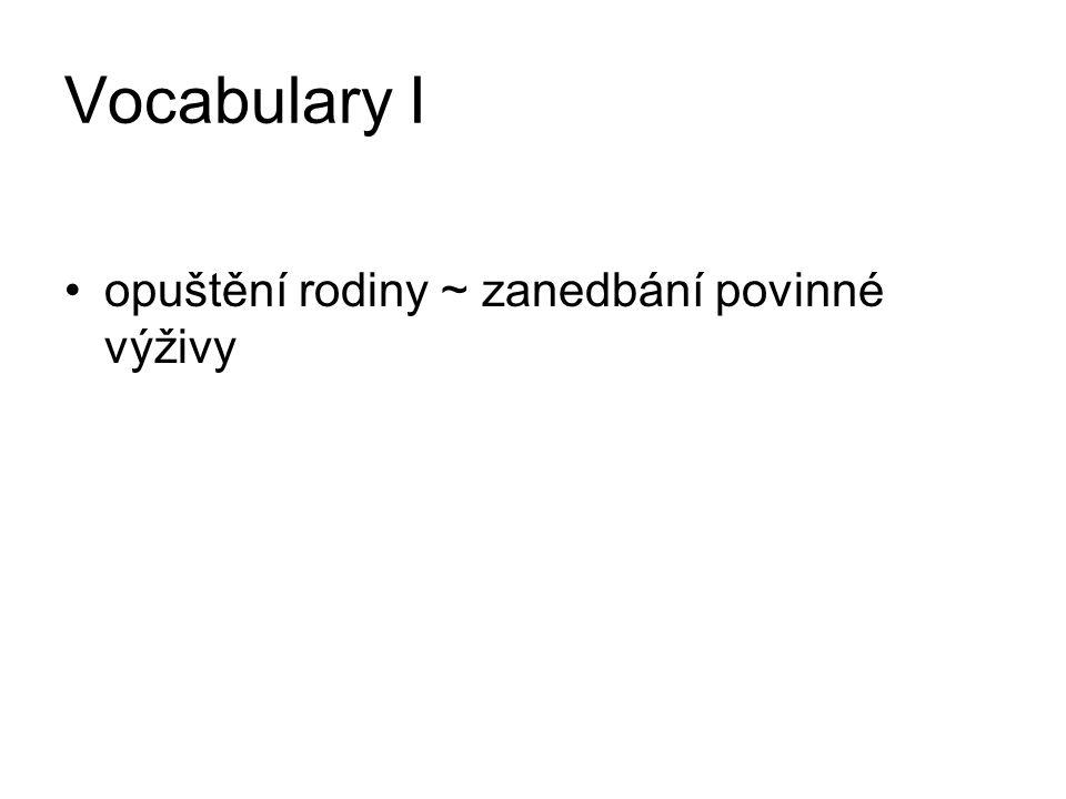 Vocabulary I opuštění rodiny ~ zanedbání povinné výživy